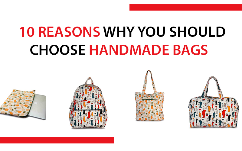 10 reasons to choose handmade bags